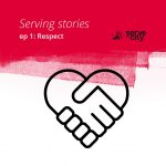 Serving Stories – Episode 2.1 – Respect is given, not earned