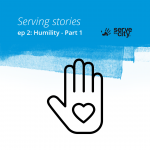 Serving Stories – Episode 2.2 – Humility – Part 1: Baltimore